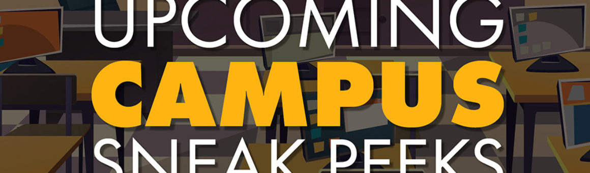 graphic for post Upcoming Campus Sneak Peeks